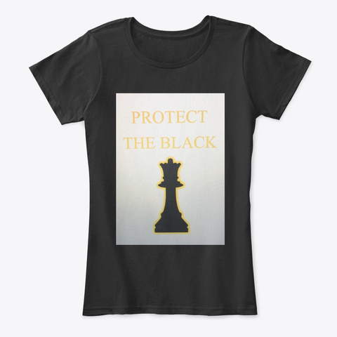 Protect The Black Queen Black T-Shirt Front
