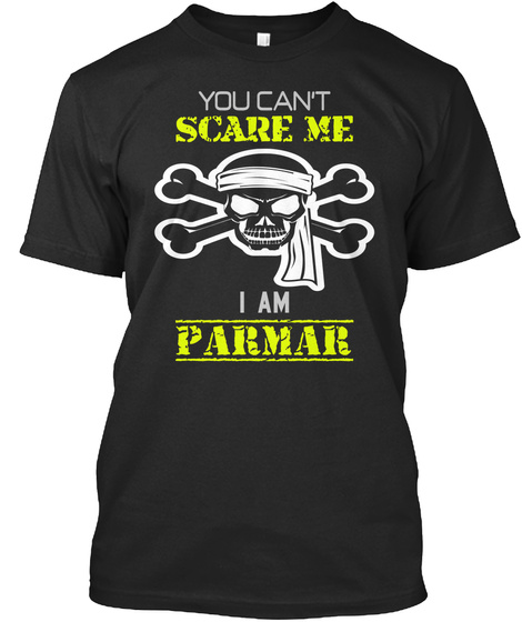 You Can't Scare Me I Am Parmar Black T-Shirt Front