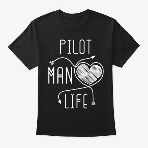 Pilot Man Life Shirt Black T-Shirt Front