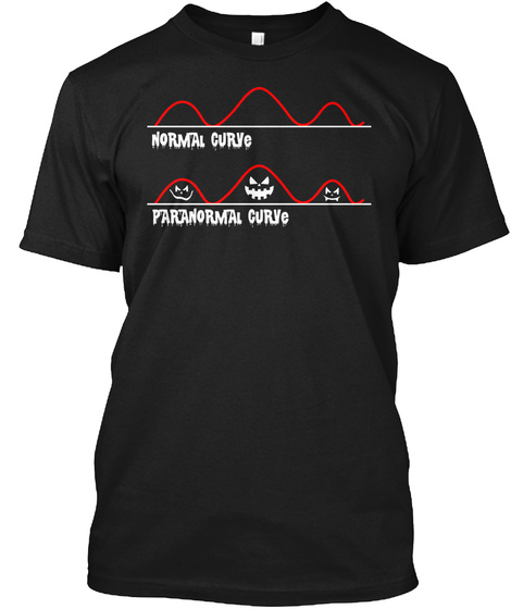 Halloween T Shirt Paranormal Curve Funny Black T-Shirt Front