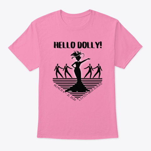 Hello Dolly, Layton High School Pink T-Shirt Front