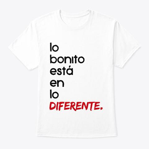 Lo Bonito Está En Lo Diferente White Camiseta Front