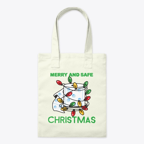 Merry And Safe Christmas Toilet Paper Natural T-Shirt Front