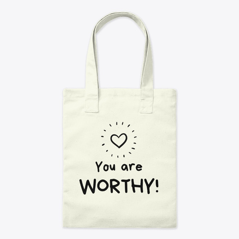 Worthy! Tote 2 Natural T-Shirt Front
