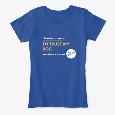 Promise To Trust My Dog Deep Royal  T-Shirt Front