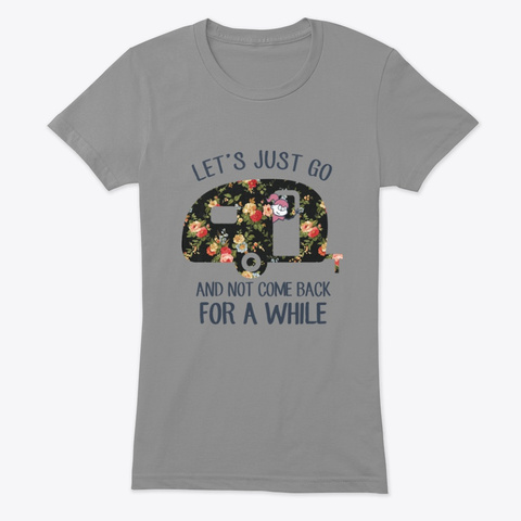 Let's Just Go Camping Tshirt Premium Heather T-Shirt Front