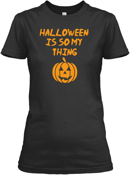Halloween Is So My Thing Black Women's T-Shirt Front