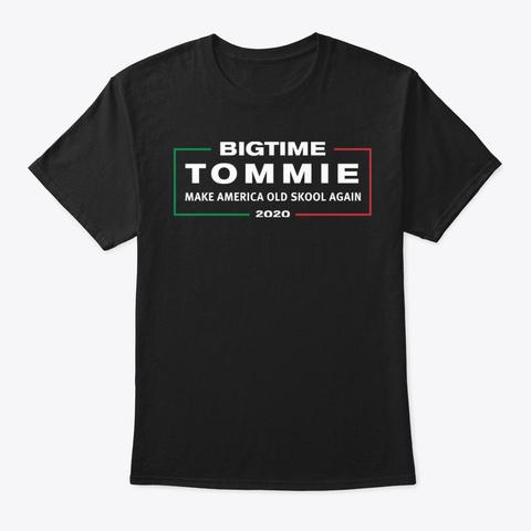 Bigtime Tommie For President 2020 Black Black T-Shirt Front