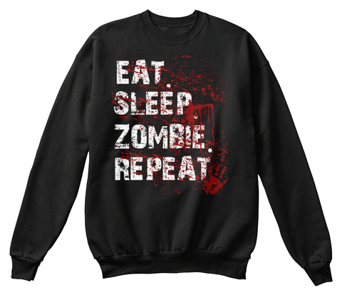 Eat. Sleep. Zombie. Repeat Black T-Shirt Front