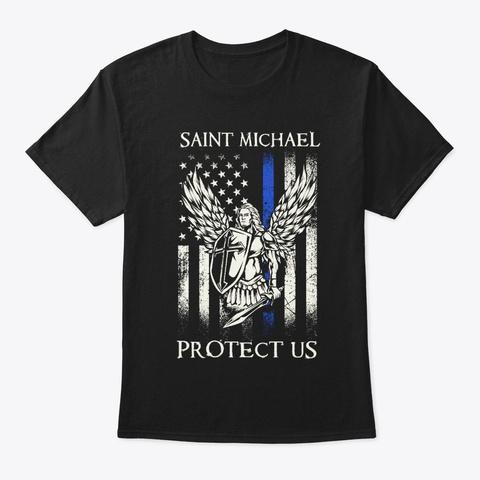Saint Michael Protect Us Police T Shirt Black T-Shirt Front