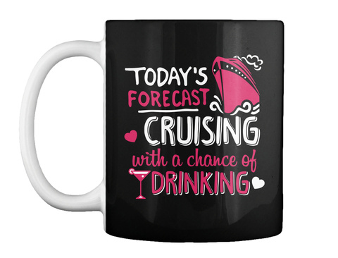 Today S Forecast Cruising With A Chance Of Drinking