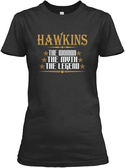 Hawkins The Woman The Myth The Legend Black T-Shirt Front