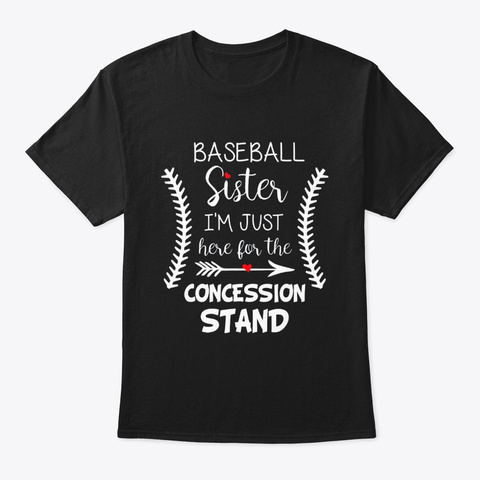 Baseball Sister Shirt Im Just Here For Black T-Shirt Front