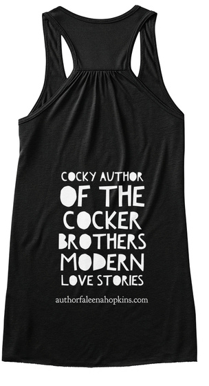 Cocky Author Of The Cocker Brother Modern Love Stories Authorfaleenahopkins.Com Black T-Shirt Back