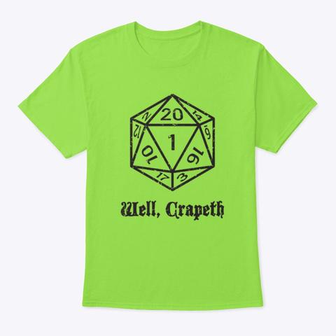 """""""Well, Crapeth"""" D&Amp;D Shirt Lime T-Shirt Front"""