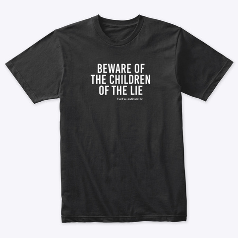 Beware Of The Children Of The Lie Shirt Vintage Black T-Shirt Front
