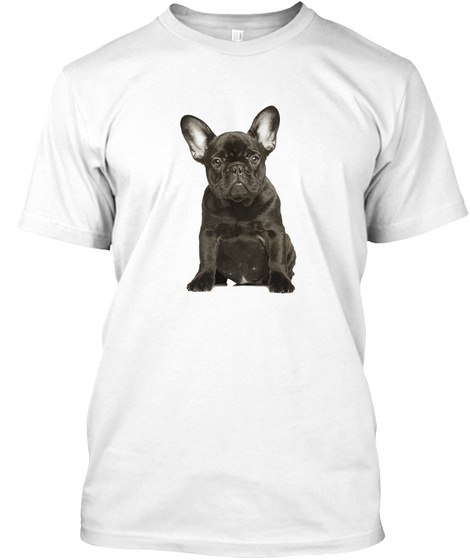 Love My French Bulldog White T-Shirt Front