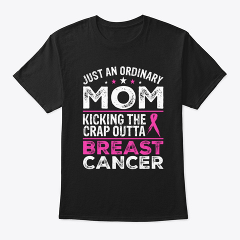 Just An Ordinary Mom Breast Cancer Tee Black T-Shirt Front