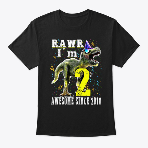 I'm 2 Awesome Since 2018 Dinosaur Black T-Shirt Front