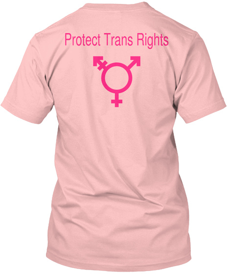 Protect Trans Rights  Pale Pink T-Shirt Back