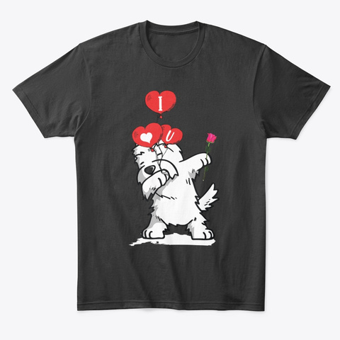 Westie Rose Balloons Valentines Day Black T-Shirt Front