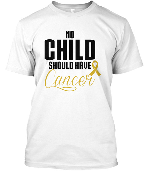 No Child Should Have Cancer White Camiseta Front