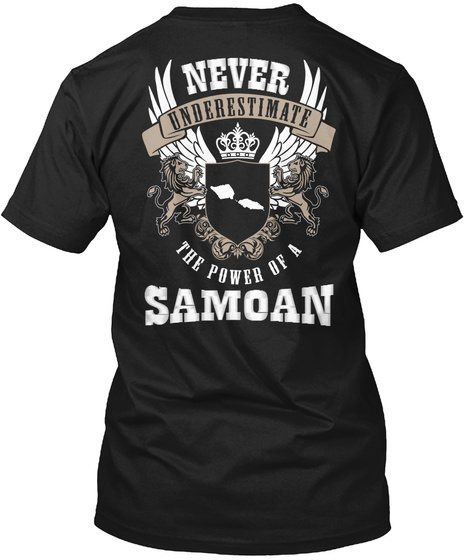 Never Underestimate The Power Of A Samoan Black T-Shirt Back