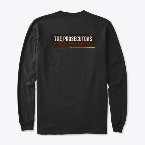 The Prosecutors Long Sleeve Shirt Black T-Shirt Back