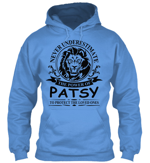 Never Underestimate The Power Of Patsy To Protect The Loved Ones Carolina Blue T-Shirt Front