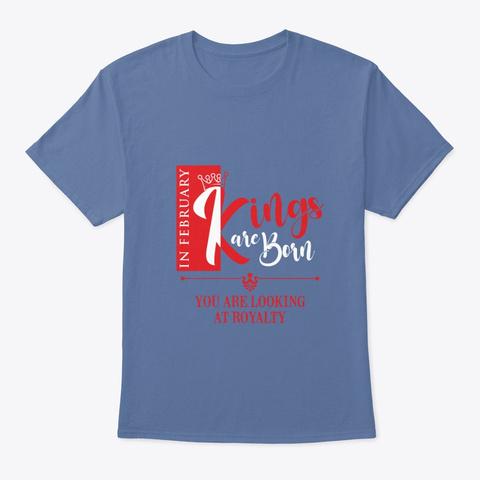 February Birthday King Denim Blue T-Shirt Front