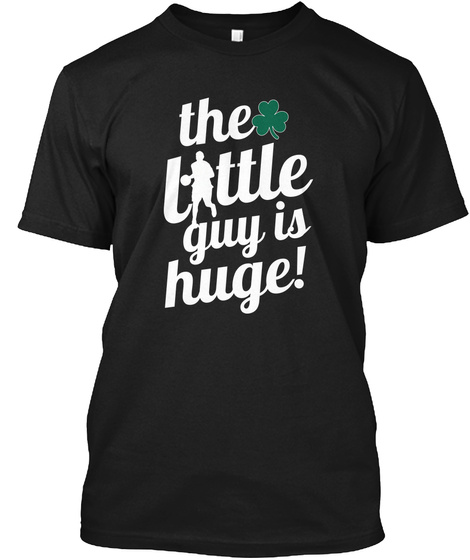 The Ttle L Guy Is Huge ! Black T-Shirt Front