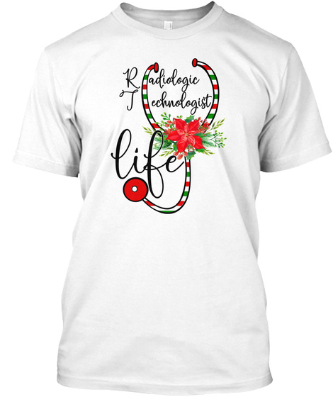 Radiologic Tech   Floral Life White T-Shirt Front