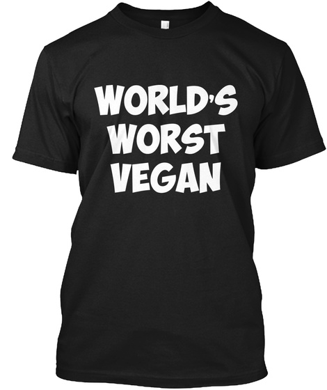 World's Worst Vegan Black T-Shirt Front