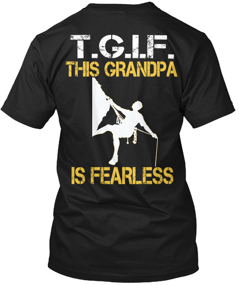 T.G.I.F This Grandpa Is Fearless Black T-Shirt Back