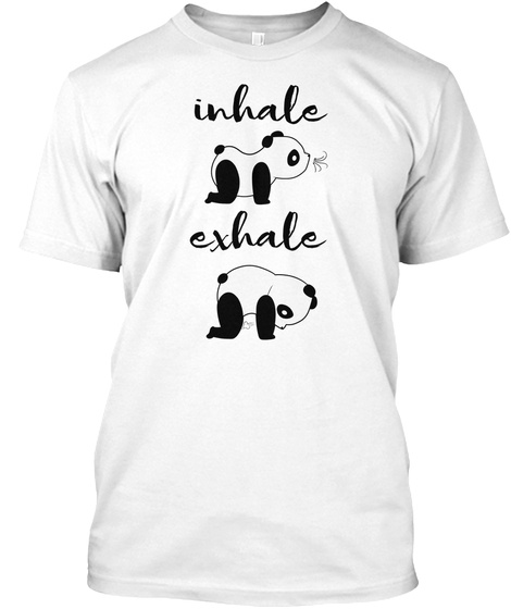 Inhale Exhale White T-Shirt Front