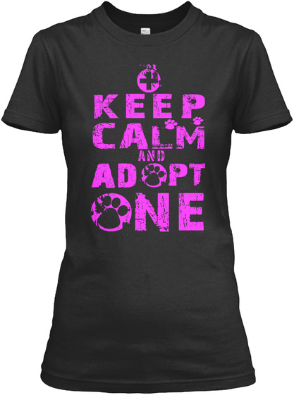 Keep Calm And Adopt One Black T-Shirt Front