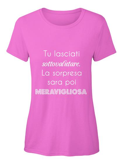 Tu Lasciati  Sottovalutare. La Sorpresa Sara Poi Meravigliosa Azalea Women's T-Shirt Front