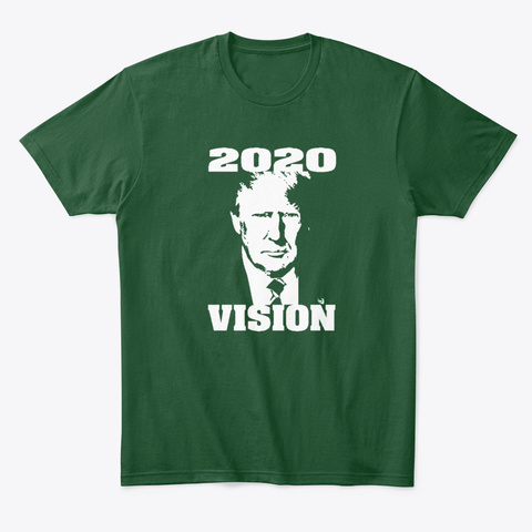 Trump 2020 Vision Forest Green  T-Shirt Front