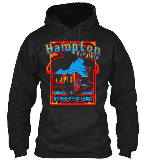 Hampton Virginia Its Where My Story Begins Black Sweatshirt Front