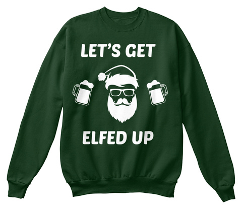 Let's Get Elfed Up Deep Forest  T-Shirt Front