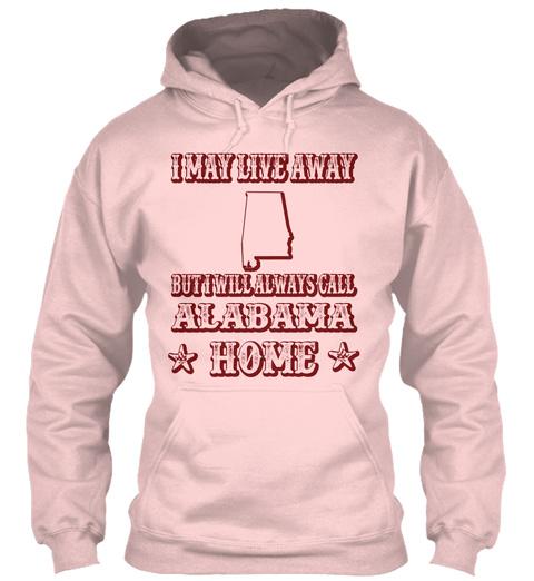 I May Live Away   Alabama Light Pink T-Shirt Front
