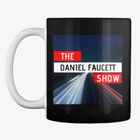 The Daniel Faucett Show Official Mug Black T-Shirt Front