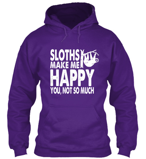 Sloths Make Me Happy You, Not So Much Purple T-Shirt Front