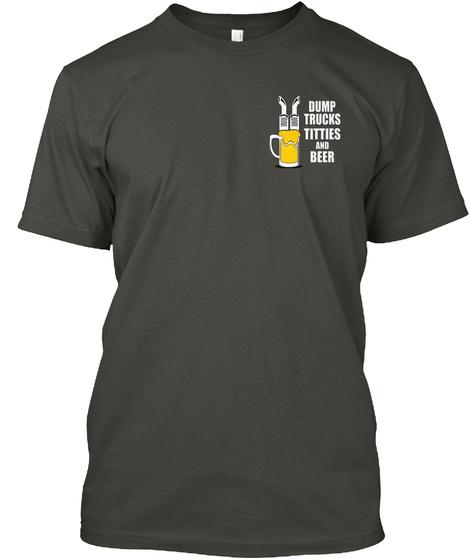 Dump Truck Titties Beer Left Chest  Smoke Gray T-Shirt Front