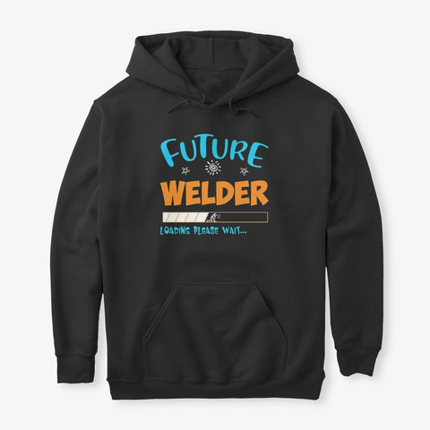 Future Welder Loading Please Wait Shirt Black T-Shirt Front