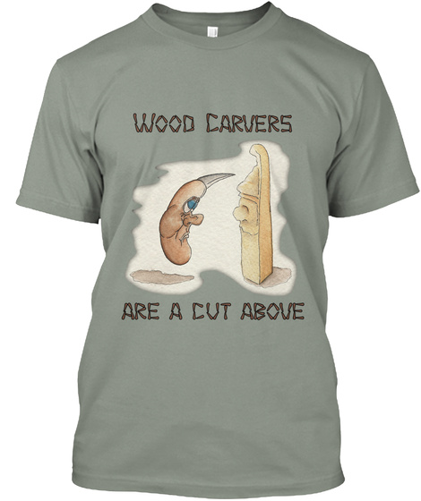 Wood Carvers Are A Cut Above Grey T-Shirt Front