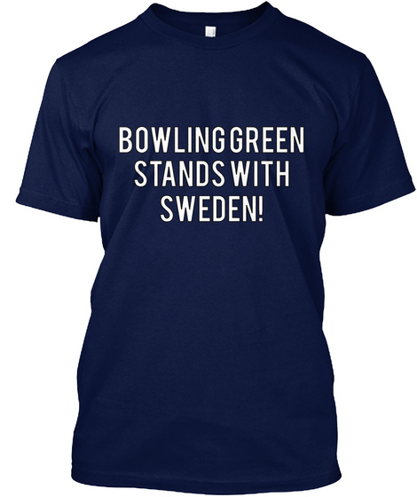 Bowling Green Stands With Sweden! Navy T-Shirt Front