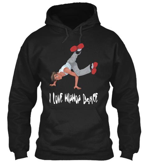 I Love Hiphop Dance Black T-Shirt Front
