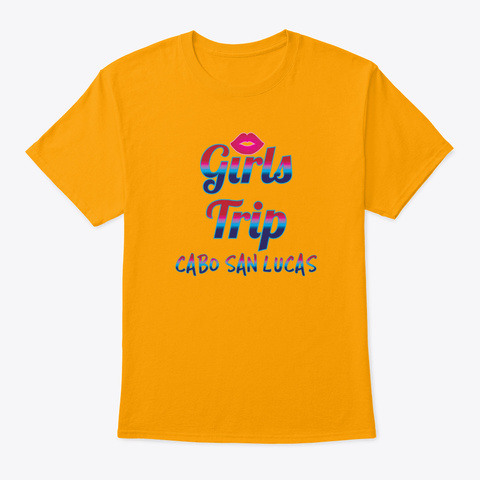 Girls Trip Holidays Vacation 2019 Trip Gold T-Shirt Front