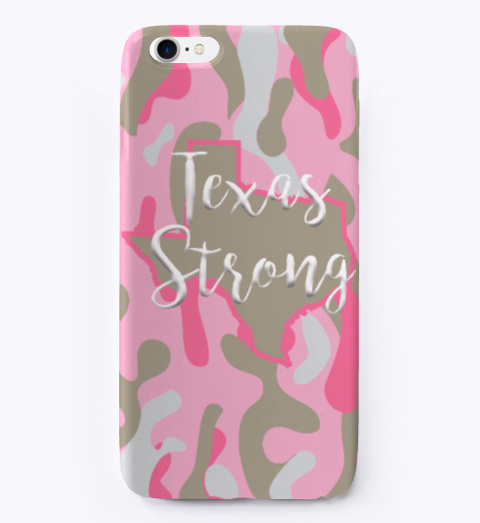 Texas Strong I Phone Case White T-Shirt Front